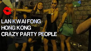 Crazy Party People @ Lan Kwai Fong, Hong Kong - 疯狂的人民党兰桂坊