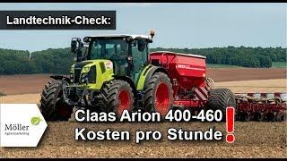 CLAAS ARION 400 - 460 im Landwirt.com Praxistest - Kosten je Stunde für CLAAS ARION 430 berechnen!
