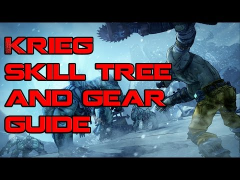 Borderlands Krieg Skill Tree And Gear Guide