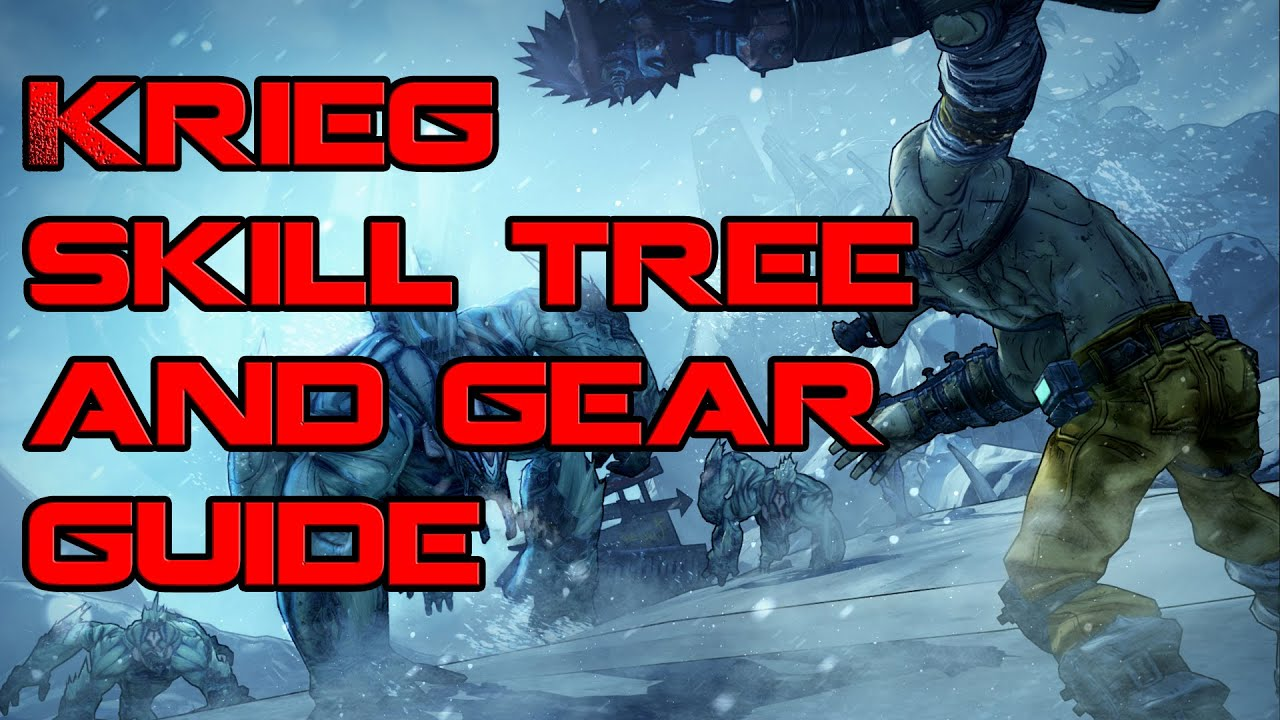 Borderlands Krieg Skill Tree and Gear Guide - wetube24 com