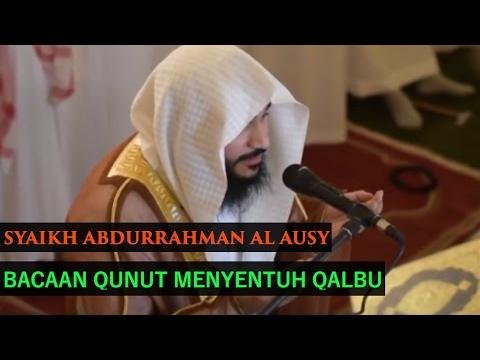 Bacaan Qunut Menyentuh Qalbu    Syaikh Abdurrahman Al-Ausy