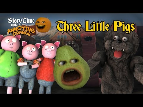 Annoying Orange - Storytime #3: The Three Little Pigs
