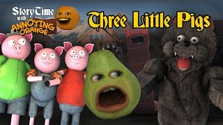 Annoying Orange - La Hora Del Cuento #3: Los Tres Cerditos