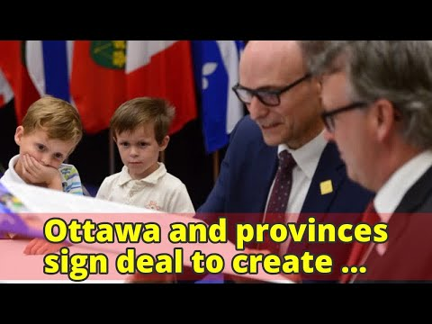 Ottawa and provinces sign deal to create 'fully inclusive' child-care system