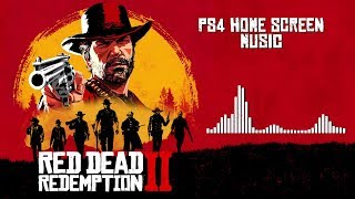Red Dead Redemption 2 Official Soundtrack - PS4 Home Screen Music | HD