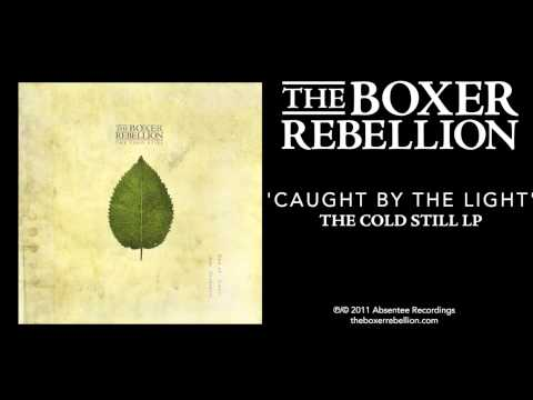 The Boxer Rebellion  Caught  The Light The Cold Still LP
