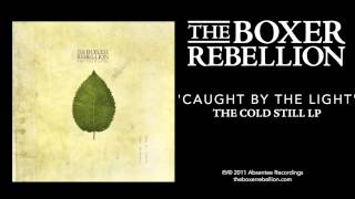 Скачать The Boxer Rebellion Caught By The Light The Cold Still LP