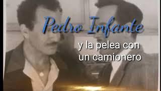 Pedro Infante y la pelea con un camionero