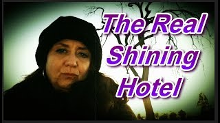 The Real Shining Hotel - A Ghost Story