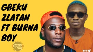 gbeku-zlatan-ft-burna-boy-lyrics