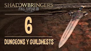 FINAL FANTASY XIV: SHADOWBRINGERS | Capítulo 6 | DUNGEONS y GUILDHESTS!