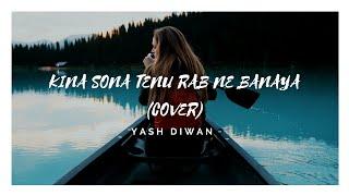 KINA SONA (COVER) || YASH DIWAN ||