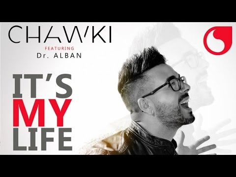 Chawki Ft. Dr Alban - It's My Life (Don't Worry)