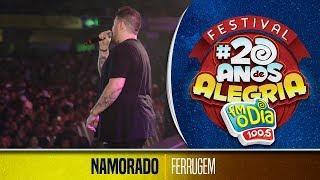 Namorado - Ferrugem (Festival 20 anos de Alegria)