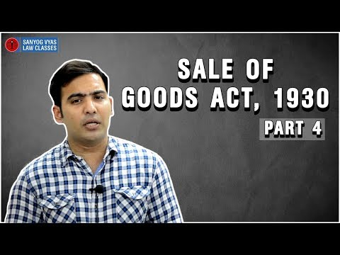 Sale of Goods Act, 1930 | Sale and Agreement to Sell Difference - Part 4
