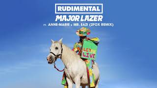 Rudimental & Major Lazer - Let Me Live (feat. Anne-Marie & Mr Eazi) [2Fox Remix]