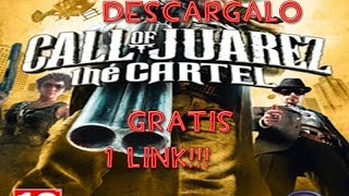 Descargar Call Of Juarez The Cartel!!! 1 Link