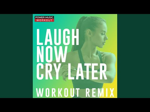 Laugh Now Cry Later (Hands up Workout Remix 150 BPM)