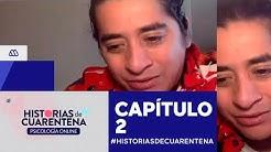 #HistoriasDeCuarentena  / Capítulo 2 / Mega