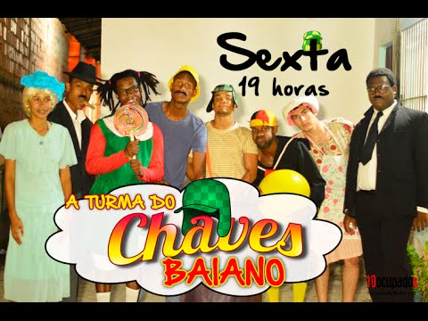 TURMA DO CHAVES BAIANO