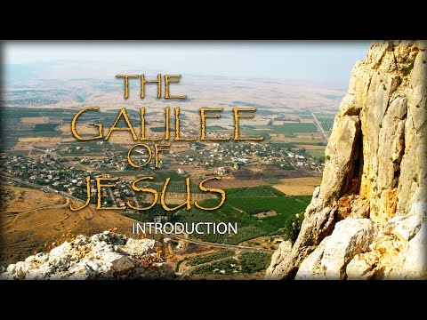 Introduction to Galilee of Jesus