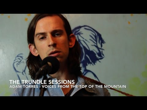 "Adam Torres - ""Voices From The Top Of The Mountain"" (The Trundle Sessions)"