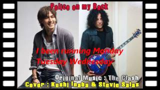 The Clash - Police on my back 【Cover:Koshi Inaba & Stevie Salas】