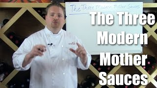 Three Modern Mother Sauces - A Technical Approach to Sauce Making