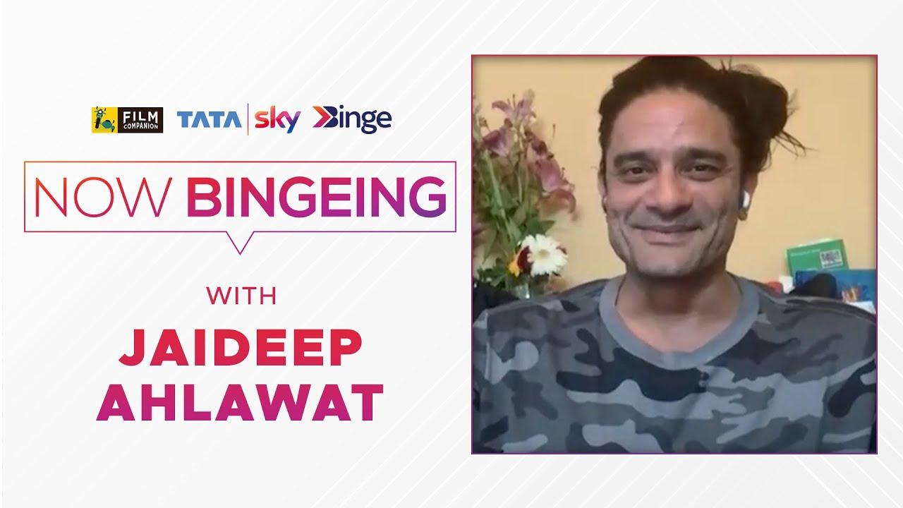 Jaideep Ahlawat | Now Bingeing | Tata Sky Binge | Film Companion