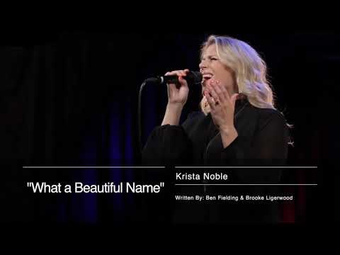 What A Beautiful Name (Krista Noble Live Performance)