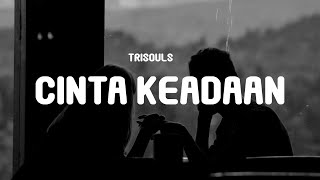 Download lagu Trisouls - Cinta Keadaan (Lyrics)