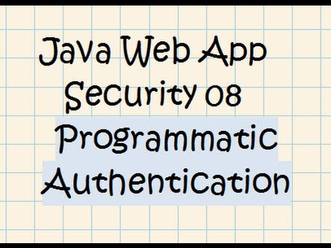 Security In A Java Web Application - Tutorial 08  (Programmatic Security W/ Tomcat 7)