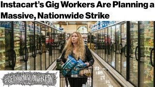 Instacart Workers Strike, Whole Foods Workers To Follow