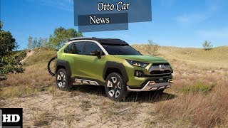 Hot News !!! 2019 Toyota RAV4 Adventure Grade   On  and Off Road Fun