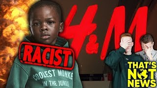 Should Everyone Boycott H&M After Controversial Advert?! | That's Not News