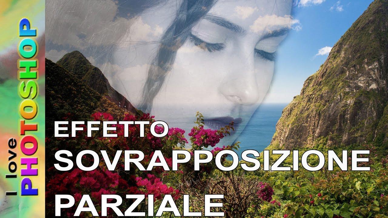 Photoshop Tutorial Italiano Sovrapposizione Immagini Photoshop
