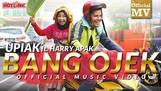 Upiak ft. Harry Apak - Bang Ojek (Official Music Video)