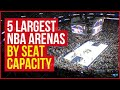 5 Largest NBA Arenas by Seat Capacity
