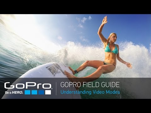 GoPro Field Guide: Understanding Video Modes on HERO4