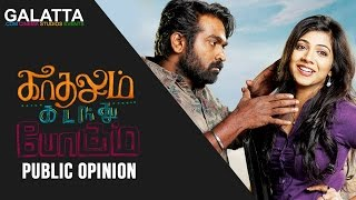 Kadhalum Kadanthu Pogum Public Opinion