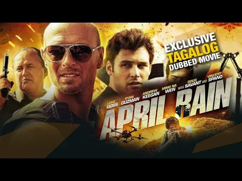 Download APRIL RAIN FULL - TAGALOG DUBBED ACTION MOVIE - EXCLUSIVE TAGALOVE DUBBING IN TAGALOG