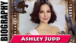 American Political Activist Ashley Judd - Biography and Life Story