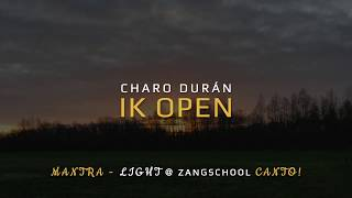 Ik open - Mantra Light - Charo Durán