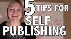 For Authors: 5 Tips for Self-Publishing a Book
