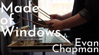 Evan Chapman - Made of Windows