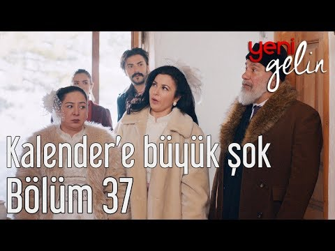 Yeni Gelin 37. Bölüm - Kalender'e Büyük Şok