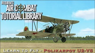 Learn to fly the Polikarpov U-2VS