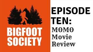 Bigfoot Society Episode 10: MOMO: The Missouri Monster Movie review