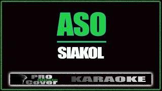 Aso - Siakol (KARAOKE)