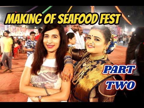 MAKING OF THE SEAFOOD FESTIVAL (PART 2 )